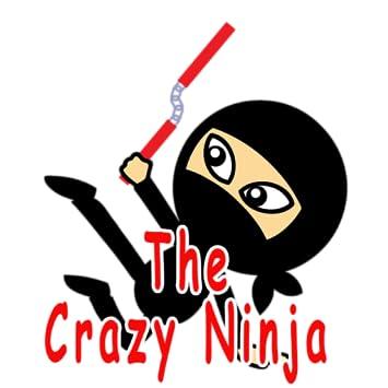 The Crazy Ninja