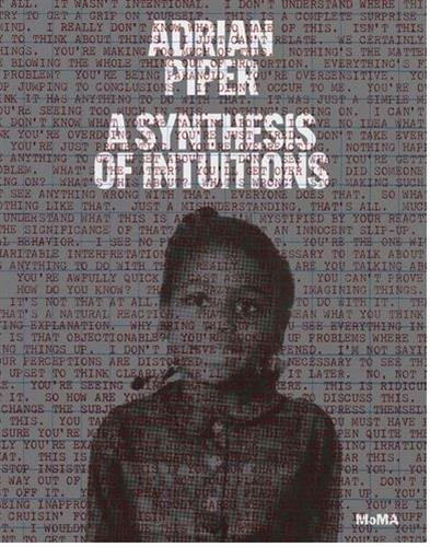 Adrian Piper  A Synthesis Of Intuitions 1965 2016