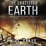 : The Shattered Earth: Surviving the Fall Series, Book 3