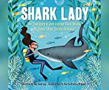 img - for Shark Lady: The True Story of How Eugenie Clark Became the Ocean's Most Fea: The True Story of How Eugenie Clark Became the Ocean's Most Fearless Scientist book / textbook / text book