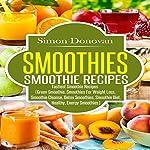 Smoothies:: Healthy Smoothies, Tastiest Smoothie Recipes | Simon Donovan