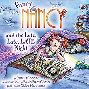 Fancy Nancy and the Late, Late, LATE Night Audiobook