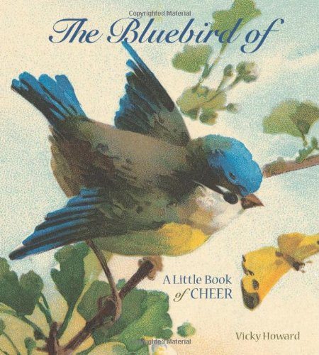 The Bluebird of Happiness: A Little Book of Cheer