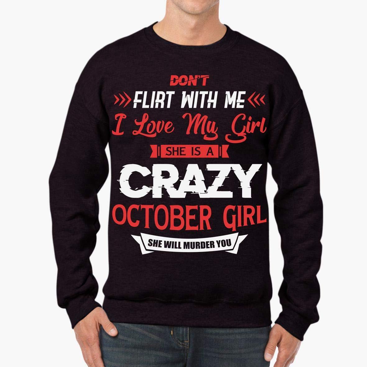 tee Super Badass Birthday Unisex Sweatshirt My Crazy October Girl