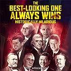 The Best-Looking One Always Wins Hörbuch von Ryil Adamson Gesprochen von: Ryil Adamson