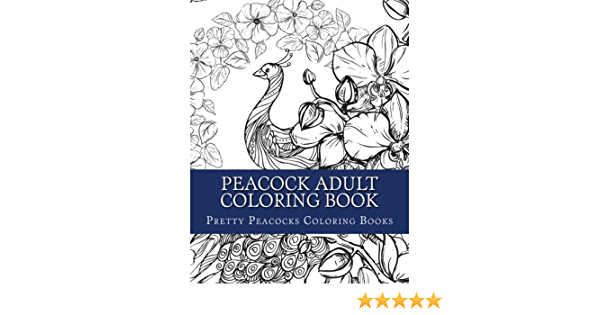 - Amazon.com: Peacock Adult Coloring Book: Large Print Peacock Designs For  Grownups, Men, Women And Youths To Color And Relax (Beautiful Peacocks Coloring  Pages) (9781973733737): Coloring Books, Pretty Peacocks, Books, Adult  Coloring: Books