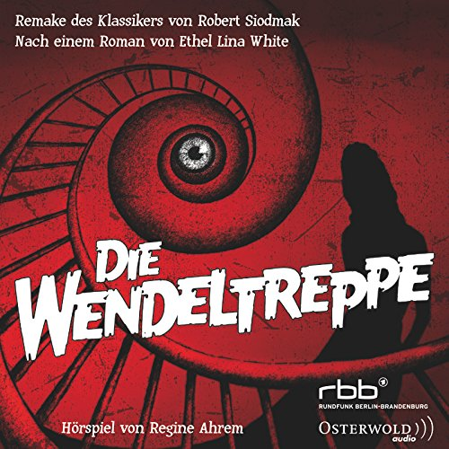 Die Wendeltreppe (Ethel Lina White) rbb / Osterwold Audio 2015