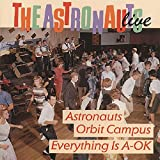 The Astronauts Live: Astronauts Orbit Campus / Everything Is A-OK