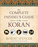 The Complete Infidel's Guide to the Koran (Complete Infidel's Guides)