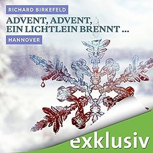 Advent, Advent, ein Lichtlein brennt... Hannover (Winterkrimi) Hörbuch
