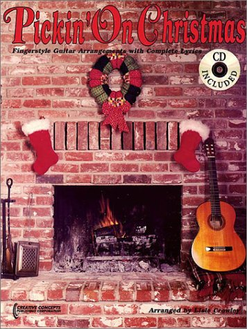 (Pickin' On Christmas: Fingerstyle Guitar Arrangements with Complete Lyrics)