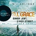 Einer lebt, einer stirbt (D. I. Grace 1) Hörbuch von M. J. Arlidge Gesprochen von: Uve Teschner