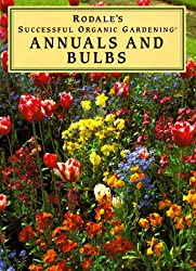 Annuals and Bulbs (Rodale's Successful Organic Gardening)