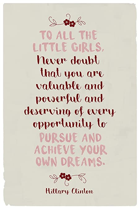 Hillary Clinton to All The Little Girls Quote Motivational Cool Wall Decor  Art Print Poster 12x18