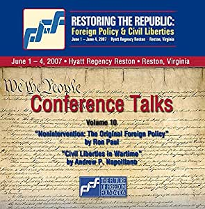 2-CD Set Volume 10: Ron Paul and Andrew P. Napolitano - Restoring the Republic 2007