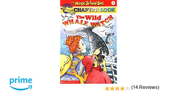 The Wild Whale Watch (The Magic School Bus Chapter Book, No. 3 ...
