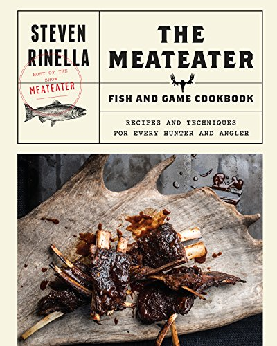 Download the meateater game and fish cookbook recipes and download the meateater game and fish cookbook recipes and techniques for every hunter and angler pdf by steven rinella ebook free download forumfinder Choice Image