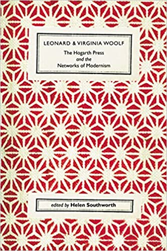 Book Leonard and Virginia Woolf, The Hogarth Press and the Networks of Modernism