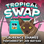 Tropical Swap: Key West Capers, Book 10 | Laurence Shames