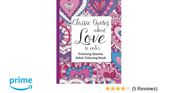 Classic Quotes About Love To Color Adult Coloring Book Coloring