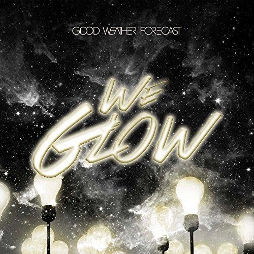 We Glow By Good Weather Forecast (2015-06-12)