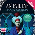 An Evil Eye Audiobook by Jason Goodwin Narrated by Daniel Philpott
