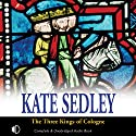 The Three Kings of Cologne Audiobook by Kate Sedley Narrated by Gordon Griffin