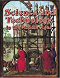 Science and Technology in the Middle Ages, Marcia Groves and Joanna Findon, 0778713865