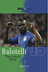 Balotelli - The Untold Story Kindle Edition