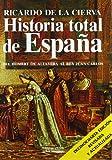 Historia total de Espana / Total History of Spain: Del hombre de Altamira al Rey Juan Carlos: Lecciones amenas de historia profunda / From the Man of ... Lessons of Profound History (Spanish Edition)
