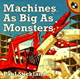 Machines as Big as Monsters, Paul Stickland, 0140559108