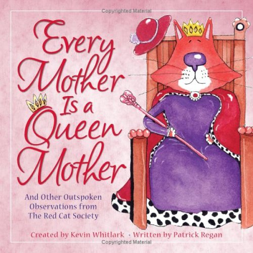 Every Mother Is a Queen Mother: And Other Outspoken Observations from The Red Cat Society pdf