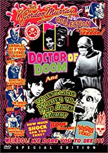 Doctor of Doom / Wrestling Women vs. the Aztec Mummy (Something Weird)