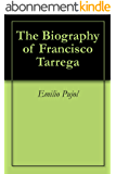 The Biography of Francisco Tarrega (English Edition)