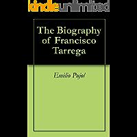 The Biography of Francisco Tarrega