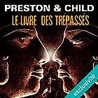 Le livre des trépassés (Pendergast 7) | Livre audio Auteur(s) : Douglas Preston, Lincoln Child Narrateur(s) : François Hatt