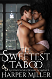 The Sweetest Taboo: An Unconventional Romance