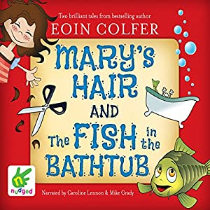 Mary's Hair and the Fish in the Bathtub Audiobook