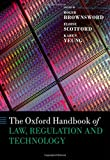 The Oxford Handbook of Law, Regulation and Technology (Oxford Handbooks)