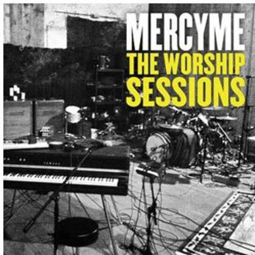 Music : MercyMe: The Worship Sessions