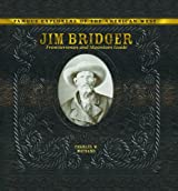 Jim Bridger: Frontiersman and Mountain Guide (Famous Explorers of the American West)