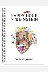 Happier Hour with Einstein: Gratitude Journal Spiral-bound