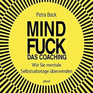 Mindfuck - Das Coaching Hörbuch