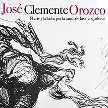 José Clemente Orozco: El arte y la lucha por la causa de los trabajadores