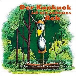 Der Kuckuck ist ein scheues Reh. Gedichte für heitere Stunden Hörbuch