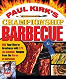 Paul Kirk's Championship Barbecue: Barbecue Your