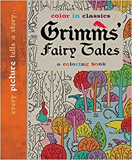Grimm\'s Fairy Tales: Color in Classics: Simon Balley, Kevin Knight ...