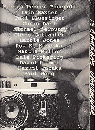 13 Cameras / Vancouver: Marian Penner Bancroft, Iain Baxer
