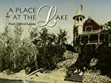A Place at the Lake, Paul C. Larson, 1890434051