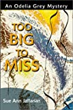 Too Big to Miss, Sue Ann Jaffarian, 0595170706